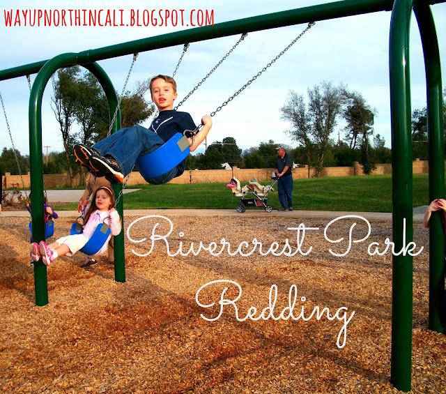 Rivercrest Park, Redding, CA  wayupnorthincali.blogspot.com