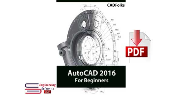 AutoCAD 2016 For Beginners by CADFolks