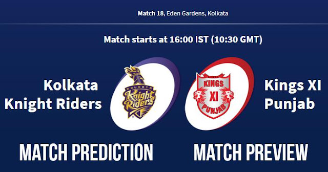 IPL 2018 Match 18 KKR vs KXIP Match Prediction, Preview and Head to Head: Who Will Win?