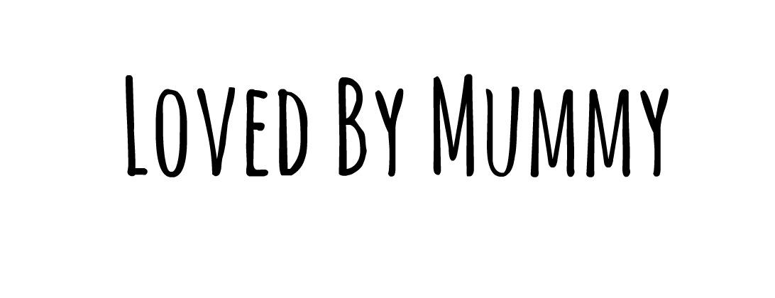 Loved by Mummy