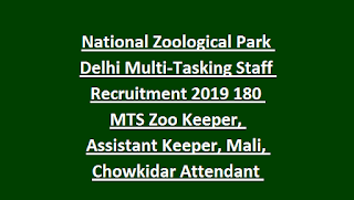 National Zoological Park Delhi Multi-Tasking Staff Recruitment 2019 180 MTS Zoo Keeper, Assistant Keeper, Mali, Chowkidar Attendant Jobs