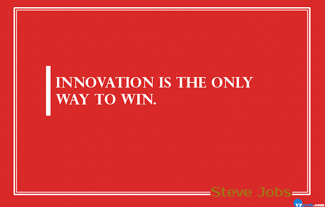 Innovations is the only way to win Steve Jobs