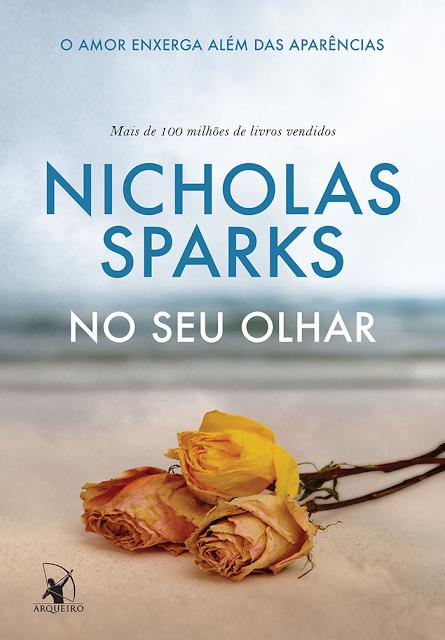 [Lançamento] No seu olhar | Nicholas Sparks @editoraarqueiro