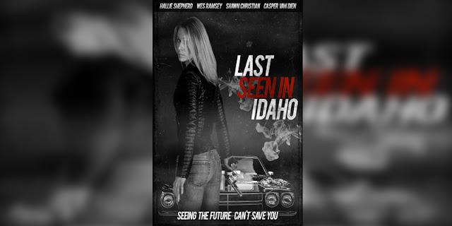 Sinopsis, detail dan nonton trailer Film Last Seen in Idaho (2016)