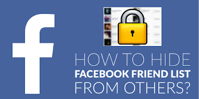 How to Hide Your Facebook Friend List from Friends and Other FB Users