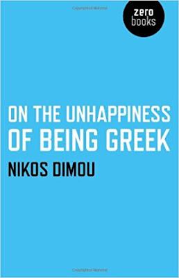 On the unhappiness of being Greek Nikos Dimou