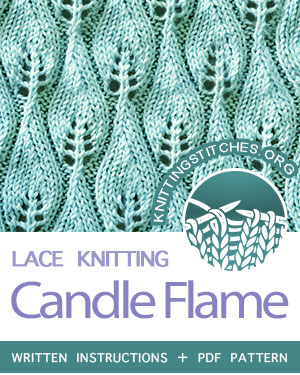 Lace Knitting. #howtoknit the Candle Flame Stitch Pattern. FREE written instructions, PDF knitting pattern. #knittingstitches #knitting #laceknitting