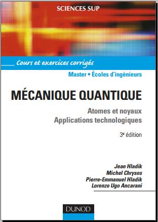 Mécanique quantique : Atomes et noyaux, applications technologiques - cours et exercices corrigés