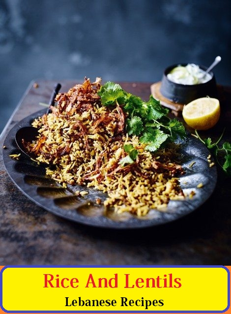 Lebanese Rice And Lentils Recipe