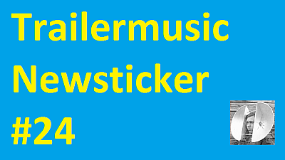 Trailermusic Newsticker 24 - Picture