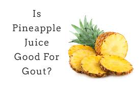 The Amazing Of Health Benefits Pineapple For Gout Sufferers - Healthy T1ps