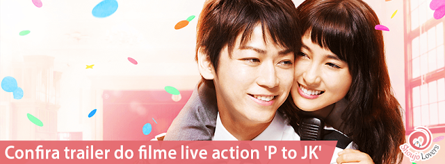 Trailer do filme live action 'P to JK'