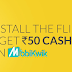 Install Flipkart App & Get Rs.50/- As Cashback On Mobikwik Wallet