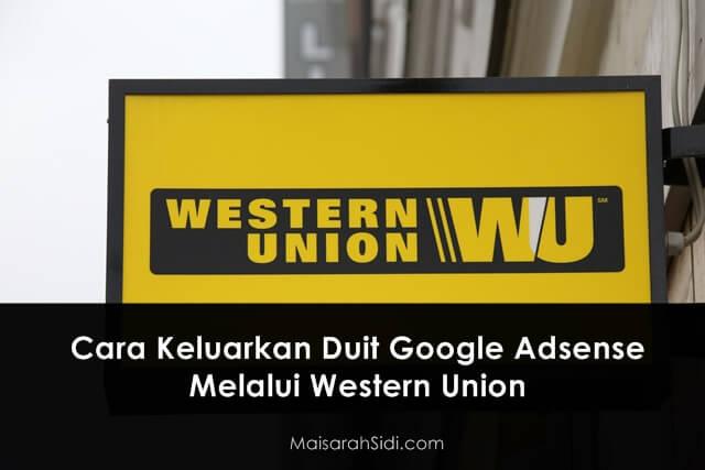 Keluarkan Duit Google Adsense Melalui Western Union