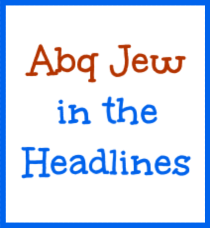Abq Jew in the Headlines