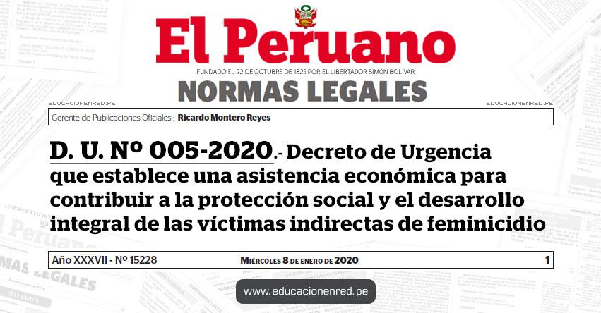 D. U. Nº 005-2020.- Decreto de Urgencia que establece una asistencia económica para contribuir a la protección social y el desarrollo integral de las víctimas indirectas de feminicidio