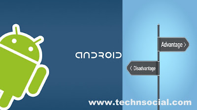 Do You Know Advantage and Disadvantage of Android OS ?