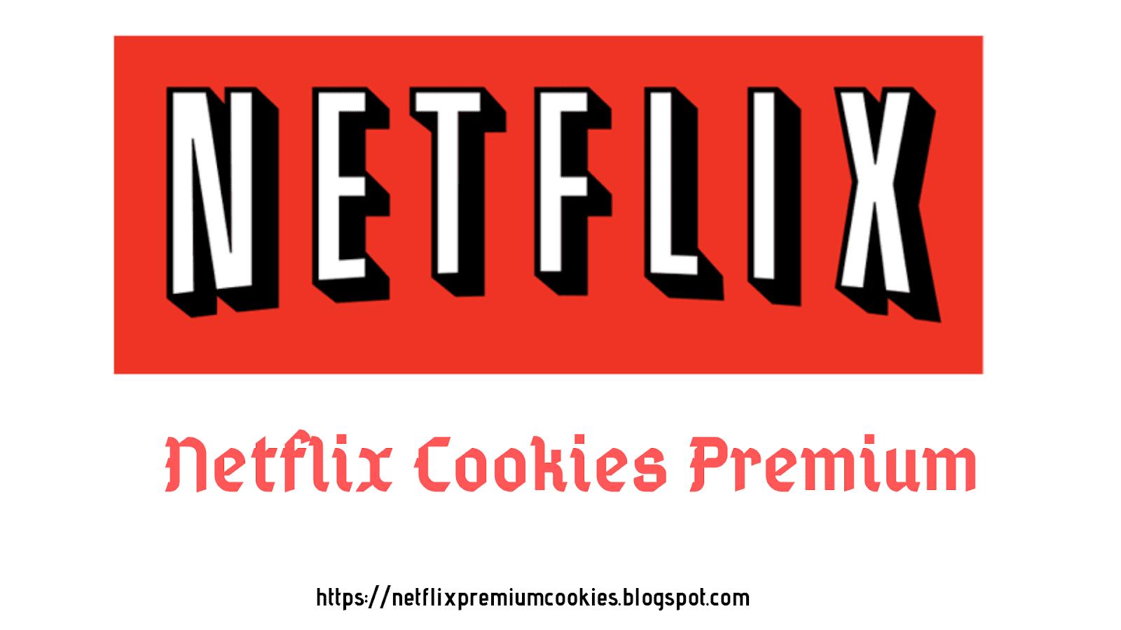 Netflix Premium Accounts Cookies 2019 - Working Netflix Cookies