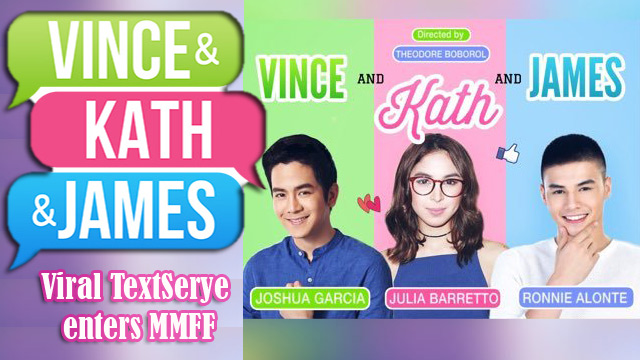 Look Vince & Kath & James Viral TextSerye enters MMFF
