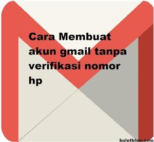 Cara Buat Akun Gmail Tanpa Verifikasi No Hp