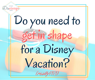 Test your fitness BEFORE your vacation. How hard is it to walk around Disney World all day? Make sure you're physically ready for your trip!