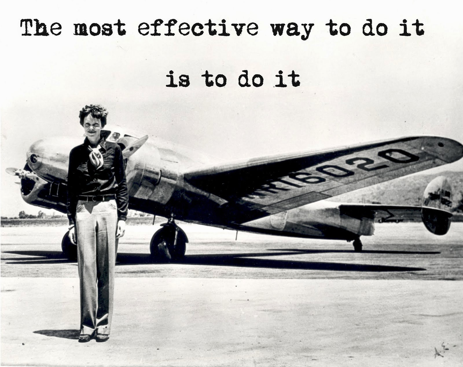 Amelia Earhart_The most effective way to do it is to do it