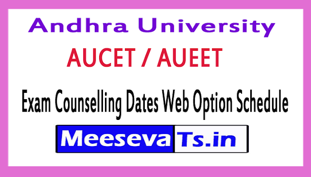 AUCET / AUEET Exam Counselling Dates Web Option Schedule 2018