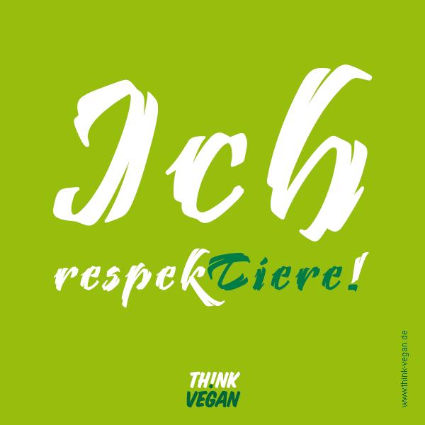 Think Vegan: Ich respekTiere!