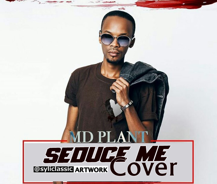 MD Plant - Seduce Me Cover |Download Mp3