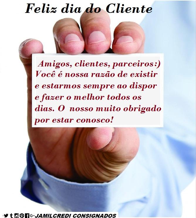 Suficiente Dia do Cliente ~ JamilCredi Negocios Emprestimo Consignado PA24
