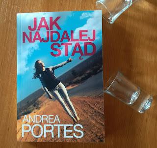 """Szczera i śmiała opowieść pewnej nastolatki. Recenzja """"Jak najdalej stąd"""" Andrea Portes."""