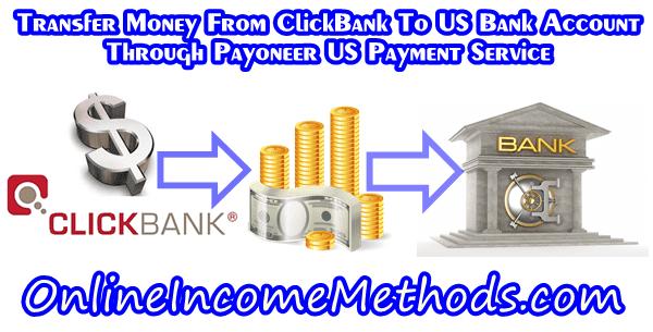 Click Bank To Payoneer - ClickBank To US Bank Deposit