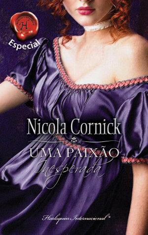 Uma paixão inesperada - Nicola Cornick