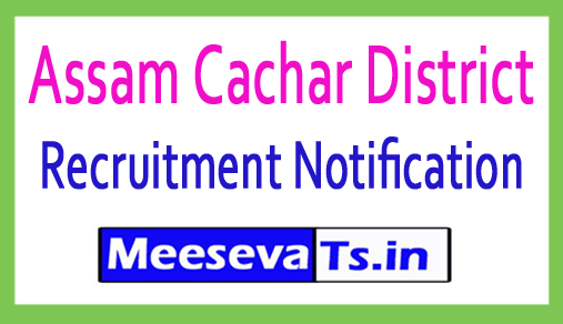 Assam Cachar District Recruitment