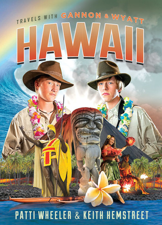 Travels with Gannon and Wyatt: Hawaii by Patti Wheeler & Keith Hemstreet (5 star review)