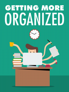 Getting More Organized Free Self Improvement Ebook