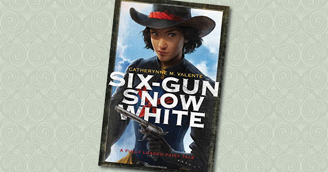 Six Gun Snow White Catherynne M. Valente Cover