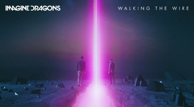 Imagine Dragons - Walking The Wire - Top Hits