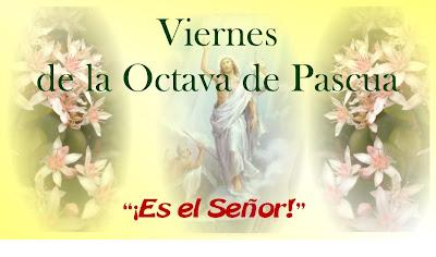 Resultado de imagen para Viernes de la Octava de Pascua