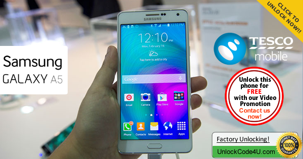 Factory Unlock Code Samsung Galaxy A5 from Tesco