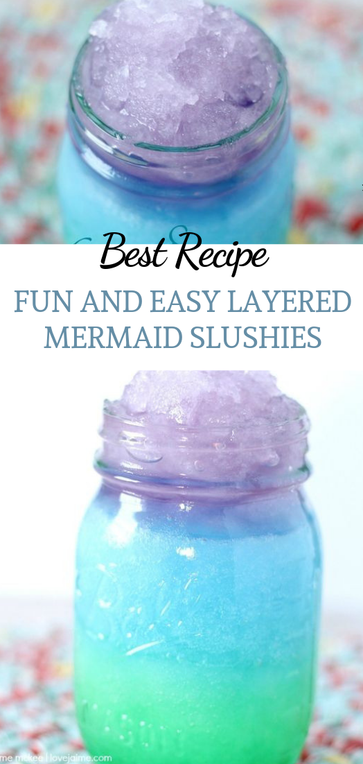 FUN AND EASY LAYERED MERMAID SLUSHIES #drink#fresh
