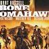 «Bone Tomahawk - Τσεκούρι Από Κόκκαλο», Πρεμιέρα: Ιούλιος 2016 (trailer)