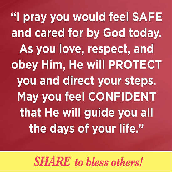I Pray You Would Feel Safe And Cared For By God Today As You Love