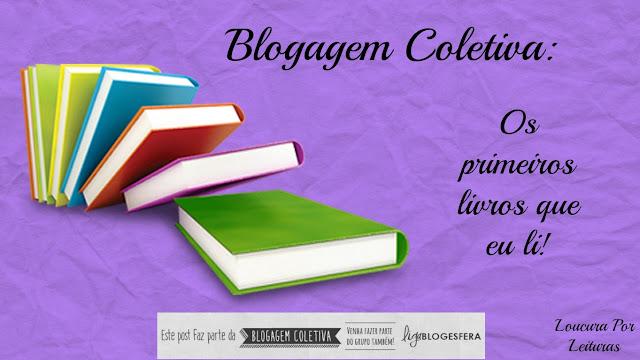 Blogagem Coletiva: Os primeiros que eu li