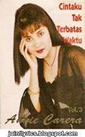 Anie Carera Cintaku Tak Terbatas Waktu Lirik : carera, cintaku, terbatas, waktu, lirik, Joint, Lyrics:, Carera, Cintaku, Terbatas, Waktu