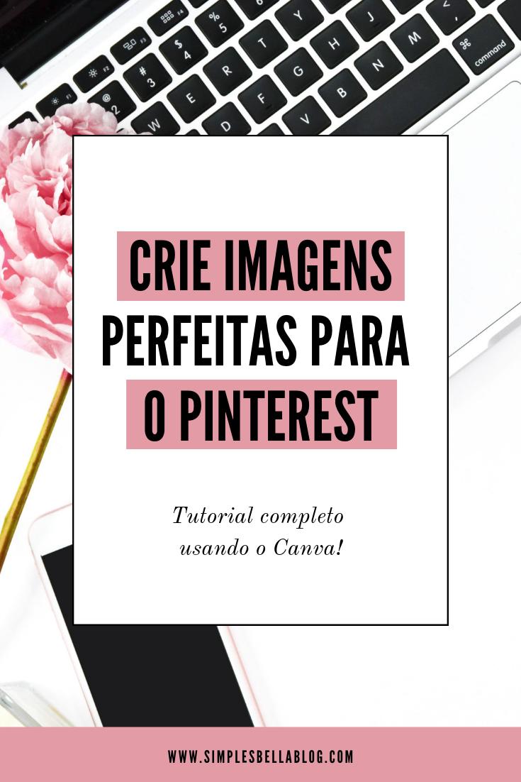 Tutorial completo - Como criar imagens para o Pinterest
