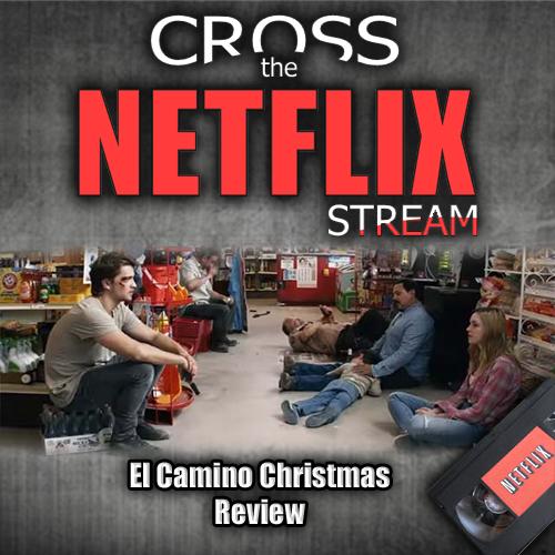 El Camino Christmas 2017.Cross The Netflix Stream El Camino Christmas Review