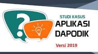 Studi Kasus Aplikasi Dapodik Versi 2019