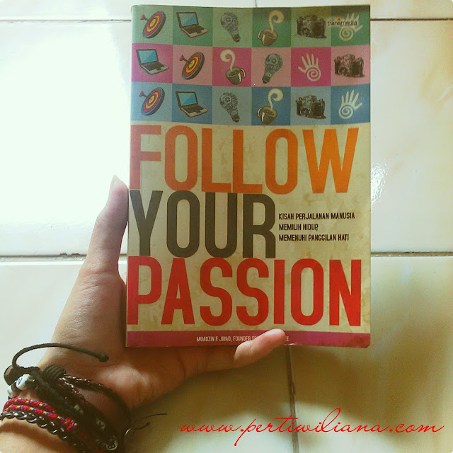 Follow Your Passion by Muadzin F. Jihad
