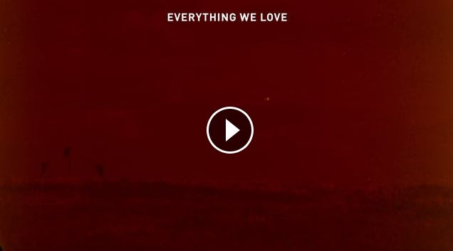 Everything we love - Trailer